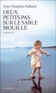 """""""Deux petits pas  sur le sable mouillé."""" , témoignage d'Anne-Dauphine Julliand"""