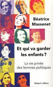 """"""" Et qui va garder les enfants ? """" de Béatrice Massenet"""