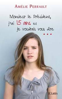 Amélie Perrault, 15 ans, interpelle le président