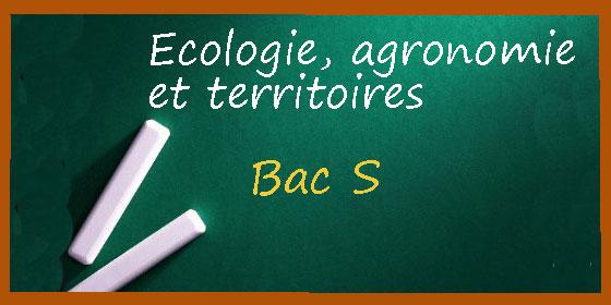 Les corrigés des sujets d'écologie, agronomie et territoires en série de bac S