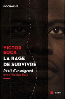 Il a eu la rage de survivre : le récit d'un migrant camerounais