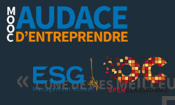 """MOOC : l'ESG lance le cours en ligne """"Avoir l'audace d'entreprendre"""""""